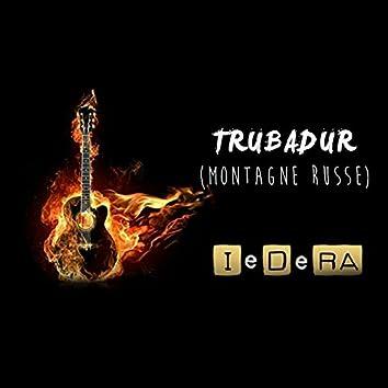 Trubadur (Montagne Russe)