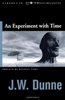 Experiment with Time (Studies in Consciousness)