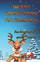 THE BEST COLORING BOOK FOR CHAMPIONS: fun drawings with great teaching