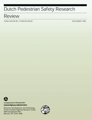 Dutch Pedestrian Safety Research Review: Publication No. FHWA-RD-99-092
