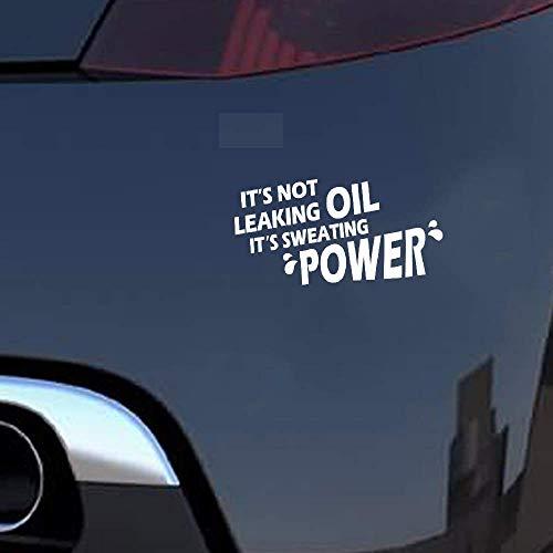 16.9Cmx8.5Cm Es ist nicht undicht Öl Es schwitzt Power Funny Car Sticker Decalgraphical für Auto Laptop Window Sticker