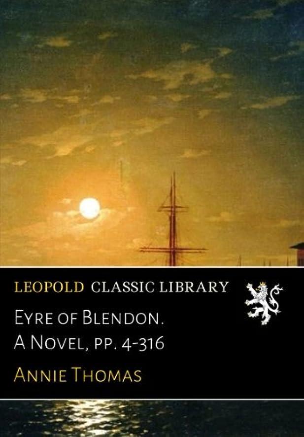 椅子コメンテーターステッチEyre of Blendon. A Novel, pp. 4-316