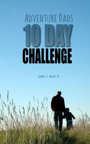 The Adventure Dads 10 Day Challenge
