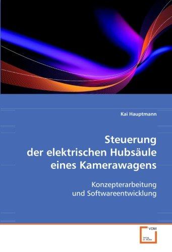 Steuerung der elektrischen Hubsäule eines Kamerawagens: Konzepterarbeitung und Softwareentwicklung