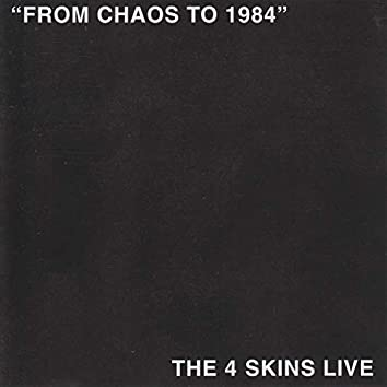 From Chaos To 1984 (The 4 Skins Live)
