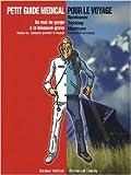 Petit guide médical pour le voyage de Emmanuel Cauchy ( 10 avril 2009 ) - 10/04/2009