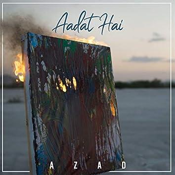 Aadat Hai