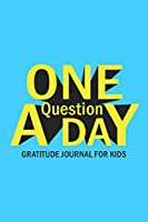 One Question A Day Gratitude Journal for Kids