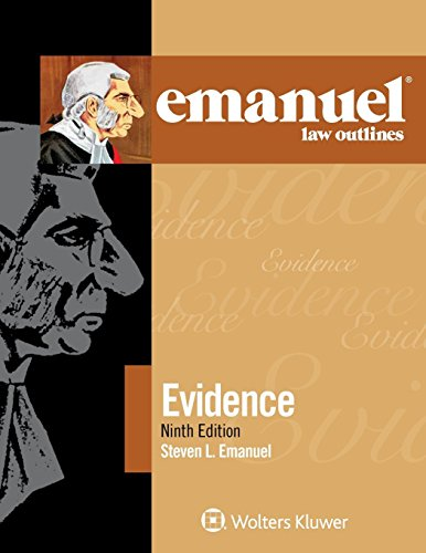 Compare Textbook Prices for Emanuel Law Outlines for Evidence 9 Edition ISBN 9781454891024 by Steven L. Emanuel