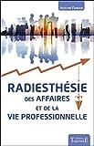 Radiesthésie des affaires et de la vie professionnelle