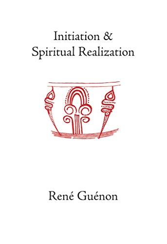 Initiation and Spiritual Realization (The Collected Works of Rene Guenon) (English Edition)