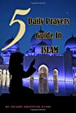 5 Daily Prayers Guide in Islam: Women Easy Instructional guides to Solah prayerbook. Learn and Practice Salah...
