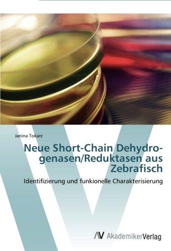 Neue Short-Chain Dehydro-genasen/Reduktasen aus Zebrafisch: Identifizierung und funkionelle Charakterisierung