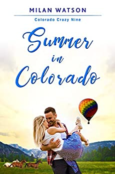 Summer in Colorado (Colorado Crazy Book 9) by [Milan Watson]