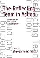 The Reflecting Team in Action (The Guilford Family Therapy)