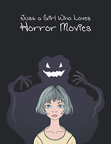 Just A Girl Who Loves Horror Movies: Cute College Ruled - Pretty Lined Journal & Diary For Writing - Note Taking - Girls And Women & Kids & Men & Boys ... Supplies Kindergarten & Preschool Supplies