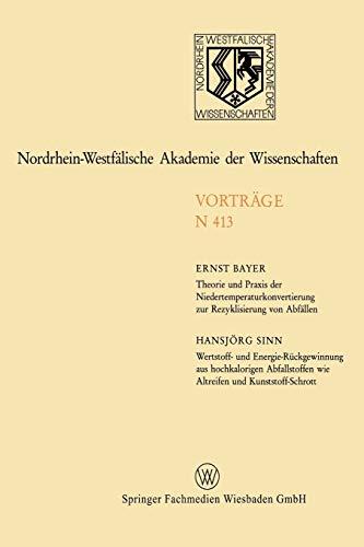 Theorie und Praxis der Niedertemperaturkonvertierung zur Rezyklisierung von Abfällen. Wertstoff- und Energie-Rückgewinnung aus hochkalorigen ... Akademie der Wissenschaften (N 413))