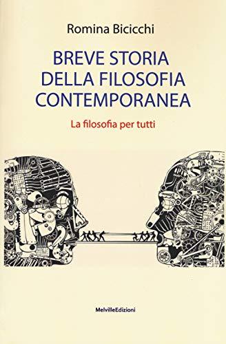 Breve storia della filosofia contemporanea. La filosofia per tutti