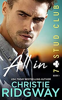 ALL IN (7-Stud Club Book 1) by [Christie Ridgway]