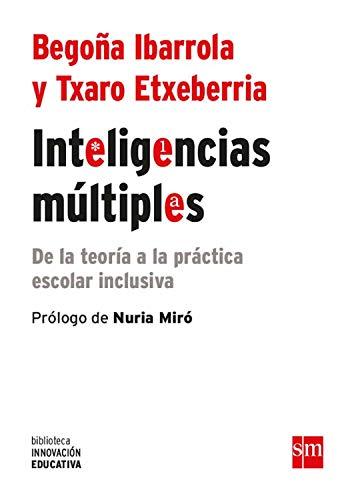 Inteligencias múltiples: De la teoría a la práctica escolar inclusiva (Biblioteca Innovación Educativa nº 23)
