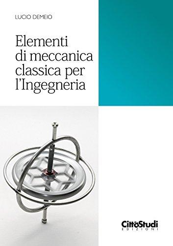 Elementi di meccanica classica per ingegneria