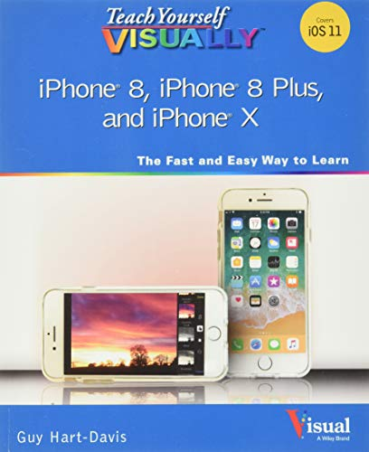 Teach Yourself VISUALLY iPhone 8, iPhone 8 Plus, and iPhone X (Teach Yourself VISUALLY (Tech))