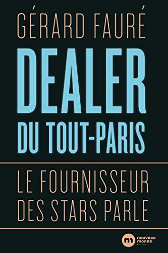 Dealer du Tout-Paris: Le fournisseur des stars parle