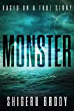 Monster: A Terrifying True Story of Survival at Sea