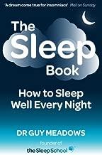 The Sleep Book: How to Sleep Well Every Night