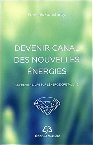 Devenir canal des nouvelles énergies