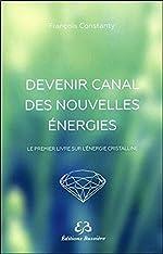 Devenir canal des nouvelles énergies de François Constanty