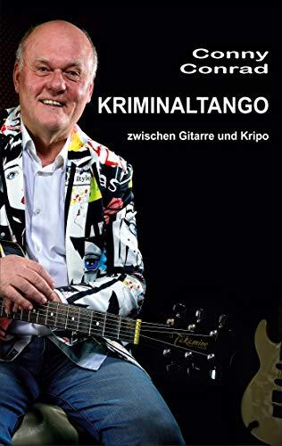 Kriminaltango: zwischen Gitarre und Kripo