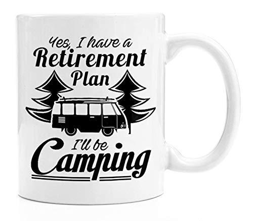 Queen54ferna Divertida taza de café – Yes, I Have a Retirement Plan I'll be Camping – Tazas de cerámica blanca, regalo de jubilación para hombres/mujeres, 11 oz