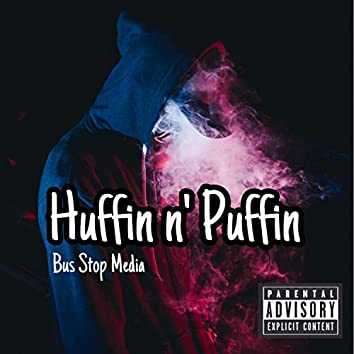 Huffin N' Puffin'