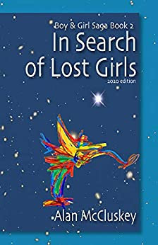 In Search of Lost Girls (The Boy & Girl Saga Book 2) by [Alan McCluskey]