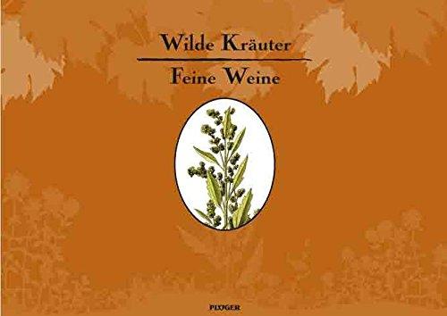Wilde Kräuter - feine Weine
