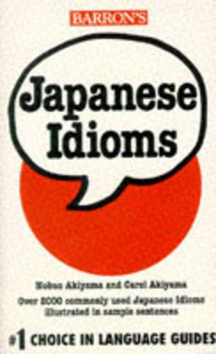 Japanese Idioms (Barron's Idioms Series)