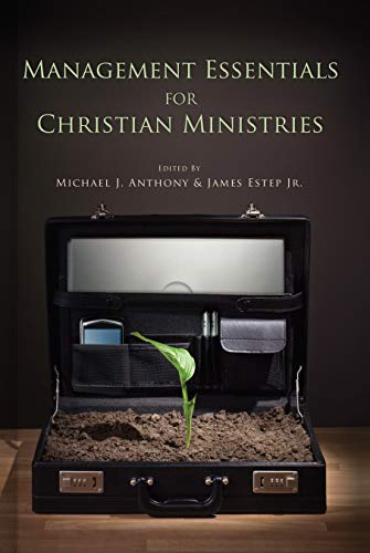 Compare Textbook Prices for Management Essentials for Christian Ministries 49983rd Edition ISBN 9780805431230 by Anthony, Michael,Estep, James R.