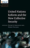 United Nations Reform and the New Collective Security (European Inter-University Centre for Human Rights and Democratisation)