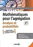 Mathématiques pour l'agrégation - Analyse et probabilités - Éléments de cours avec plus de 200 exercices corrigés (2021)