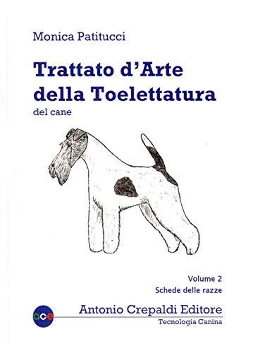 Trattato d'arte della toelettatura del cane. Schede delle razze (Vol. 2)