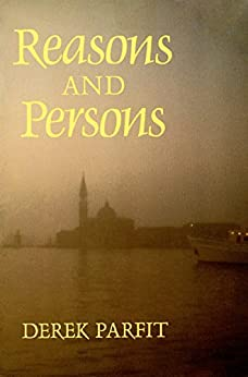 Reasons and Persons by [Derek Parfit]