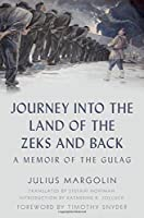 Journey into the Land of the Zeks and Back: A Memoir of the Gulag
