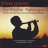 Piers Adams : The English Nightingale. Musique virtuose pour flûte à bec.