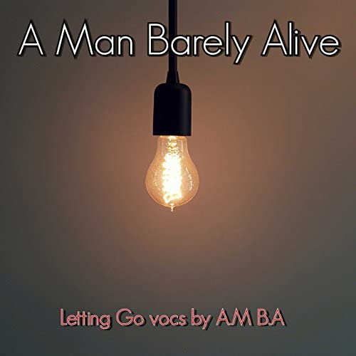 A Man Barely Alive