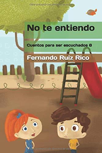 No te entiendo (Cuento infantil bilingüe español-inglés ilustrado + abecedario + vocabulario + cuaderno de caligrafía)
