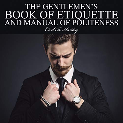 The Gentlemen's Book of Etiquette and Manual of Politeness cover art