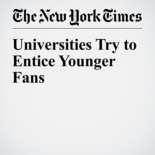 Universities Try to Entice Younger Fans audiobook cover art