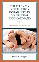 The Dilemma of Coalition Instability in Consensual Nonmonogamy: Three Against Two Against One