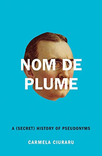 Image of Nom de Plume: A (Secret) History of Pseudonyms